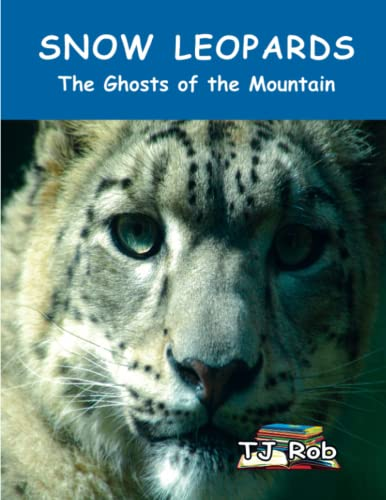 9781988695068: Snow Leopards: The Ghosts of the Mountain (Age 6 and above) (Discovering The World Around Us)