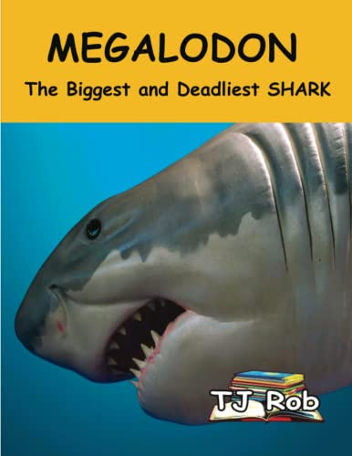 9781988695099: Megalodon: The Biggest and Deadliest SHARK (Age 6 and above) (Discovering The World Around Us)