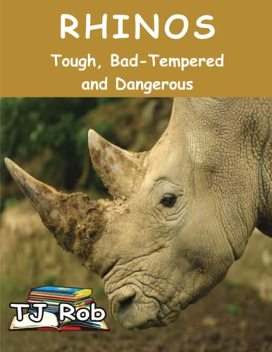 9781988695129: Rhinos: Tough, Bad Tempered and Dangerous (Age 6 and above) (Discovering The World Around Us)