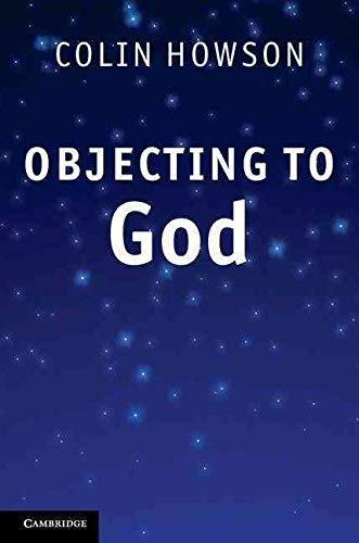 9781988699301: [( Objecting to God )] [by: Colin Howson] [Sep-2011]