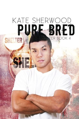Pure Bred: Book Four of the Shelter: Sherwood, Kate