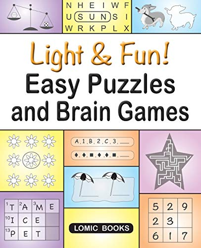 9781988923017: Light & Fun! Easy Puzzles and Brain Games: Includes Word Searches, Spot the Odd One Out, Crosswords, Logic Games, Find the Differences, Mazes, Unscramble, Sudoku and Much More