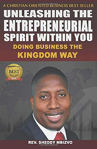 9781989369005: Unleashing The Entrepreneurial Spirit Within You. Doing Business The Kingdom Way.