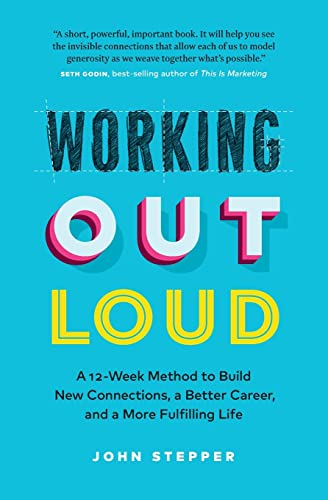 9781989603055: Working Out Loud: A 12-Week Method to Build New Connections, a Better Career, and a More Fulfilling Life