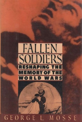 9781990126413: FALLEN SOLDIERS - RESHAPING THE MEMORY OF THE WORLD WARS