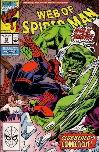 9781990691003: Web of Spiderman: New York's Non-mutant Neurotic Super Hero: Let's See How Tough Spidey Is Without His Cosmic Powers!: Hulk Smash, Clobbered in Connecticut! (Vol. 1, No. 69, October 1990)