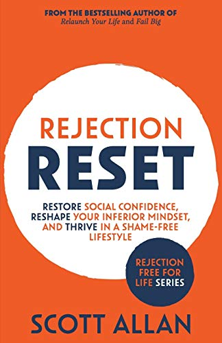 9781999137649: Rejection Reset: Restore Social Confidence, Reshape Your Inferior Mindset, and Thrive In a Shame-Free Lifestyle: 1 (Rejection Free Series)