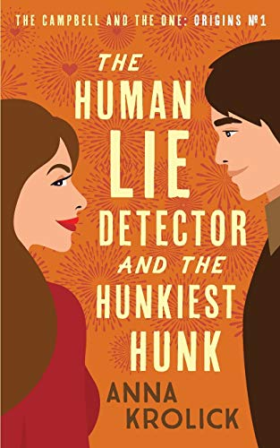 9781999204426: The Human Lie Detector and the Hunkiest Hunk
