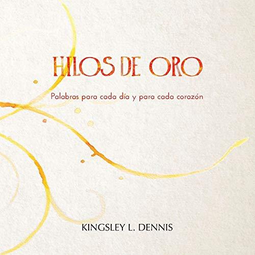 Imagen de archivo de Hilos de Oro: Palabras para cada dia y cada corazon a la venta por International Bookstore