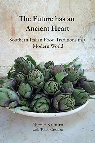 9781999466206: The Future Has an Ancient Heart: Southern Italian Food Traditions in a Modern World