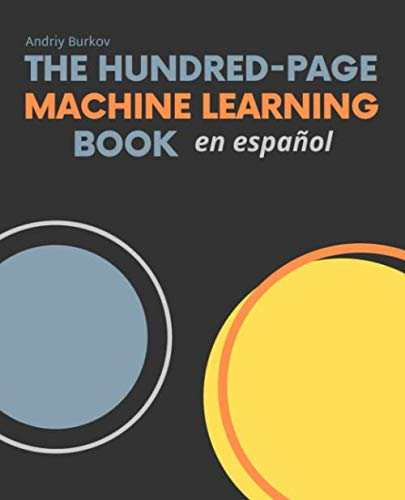 9781999579593: The Hundred-Page Machine Learning Book en español