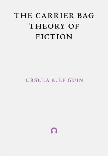 9781999675998: The Carrier Bag Theory of Fiction (Terra Ignota): 1