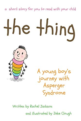 9781999676902: The Thing - a young Boy's Journey with Asperger Syndrome