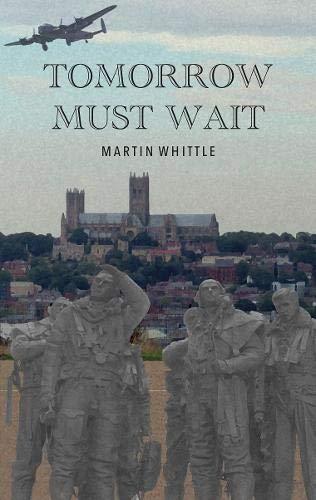 Martin Whittle, Tomorrow Must Wait