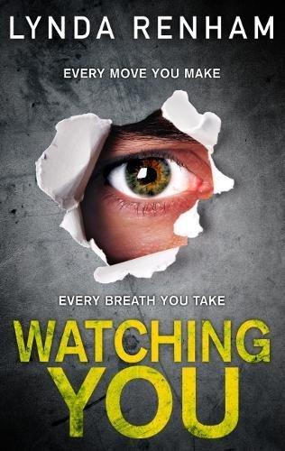 WATCHING YOU - The gripping edge-of-the-seat thriller: Lynda Renham