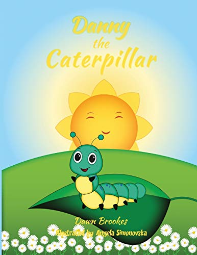 Danny the Caterpillar: Dawn Brookes
