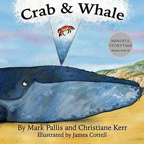 Crab and Whale: a new way to: Pallis, Mark, Kerr,