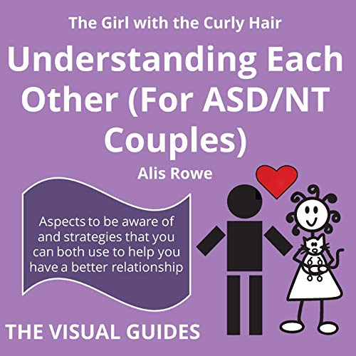 9781999982225: Asperger's Syndrome: Understanding Each Other (For ASD/NT Couples): by the girl with the curly hair (The Visual Guides) (Volume 6)