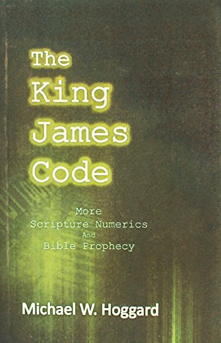 9781999992323: The King James Code: More Scripture Numerics and Bible Prophecy