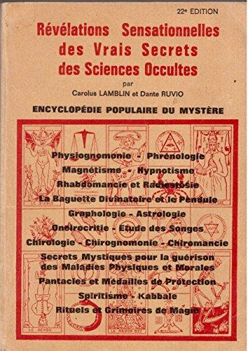 9781999999995: REVELATIONS SENSATIONNELLES DES VRAIS SECRETS DES SCIENCES OCCULTES , encyclopedie populaire du mystere
