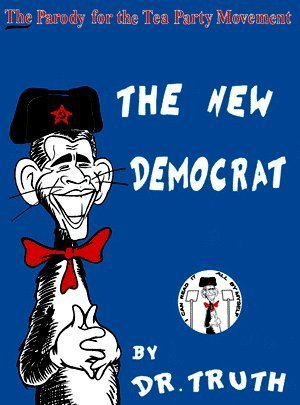 The New Democrat a Parody for Conservatives: Truth, Dr., and Spivack, Loren