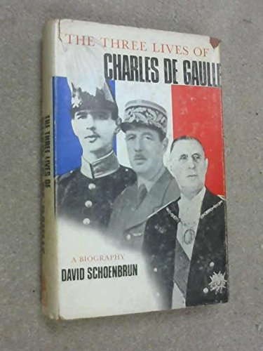 9782000016052: The Three Lives of Charles De Gaulle