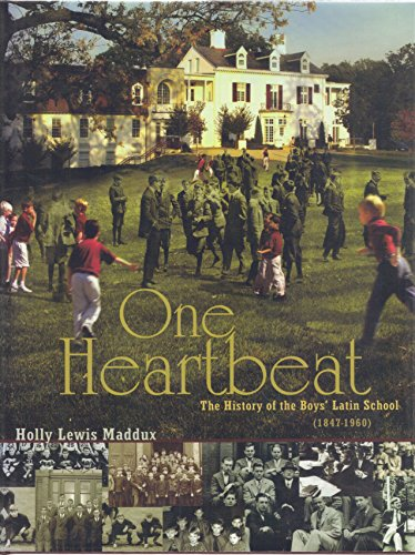 9782004092311: One Heartbeat: The History of the Boys' Latin School of Maryland (1847-1960)