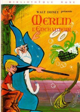 Merlin l'enchanteur : Collection : Bibliothèque rose: Walt Disney Présente
