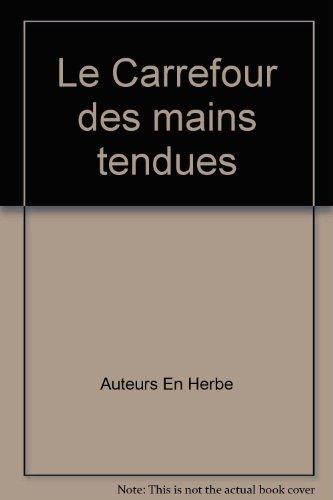9782010001055: Le Carrefour des mains tendues