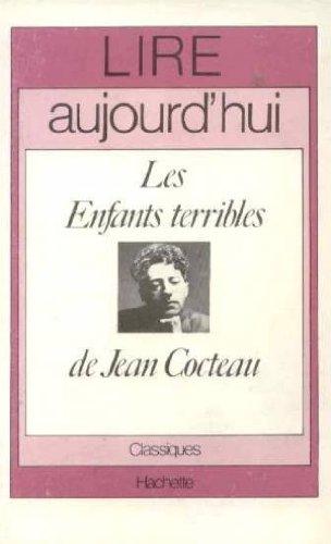 Lire Aujourd'Hui: Les Enfants Terribles, De Cocteau (French Edition) (9782010002571) by M Brueziere