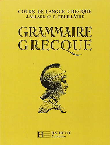 Cours de langue grecque : grammaire grecque: Allard, J.; Feuillâtre,
