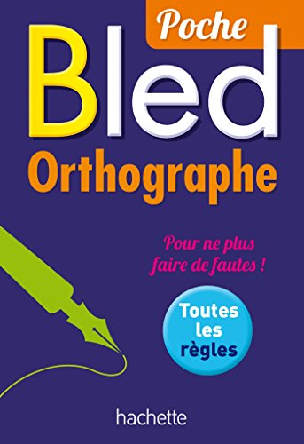 Le Bled Poche Orthographe (Bled Reference) (French: Berlion, Daniel, Collective
