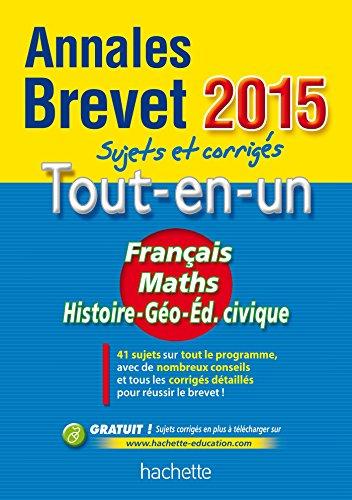 9782010004087: Annales Brevet 2015 sujets et corrigés - Le Tout-en-un