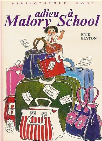Adieu à Malory School : Collection : Enid Blyton, Patrice