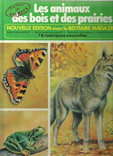 9782010006340: La vie privée des animaux : les animaux des bois et des prairies, nouvelle édition avec le bestiaire magazine
