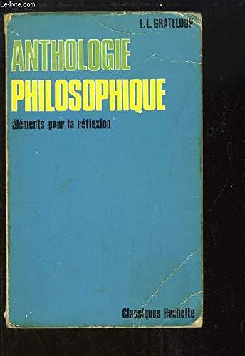 Anthologie philosophique -Elements pour la reflexion: Grateloup Léon-louis