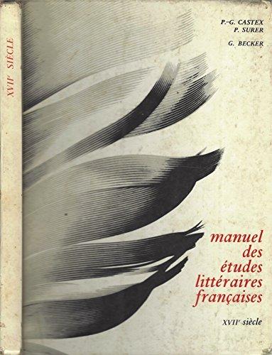 Manuel Des Etudes Litteraires Francaises XVII Siecle: P. Surer, G.