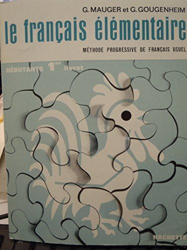 FRANCAIS Elementaire Debutants 1er livret: Mauger, Gaston and