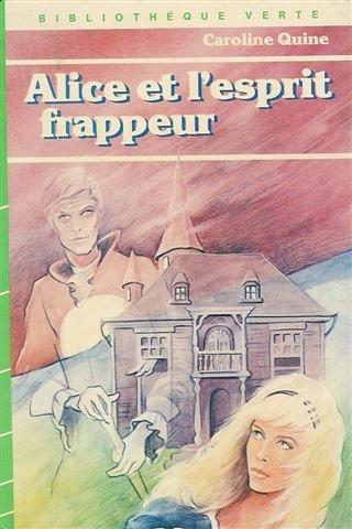 9782010007620: Alice et l'esprit frappeur : Collection : Biblioth�que verte cartonn�e & illustr�e