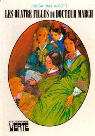 9782010007781: Les quatre filles du docteur March : Collection : Bibliothèque verte cartonnée