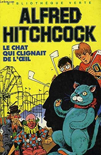 9782010007941: Le Chat qui clignait de l'oeil (Bibliothèque verte)