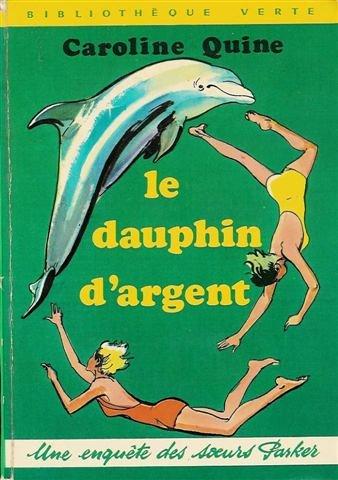 9782010008603: Le dauphin d'argent : Une enquète des s?urs Parkers : Collection : Bibliothèque verte cartonnée