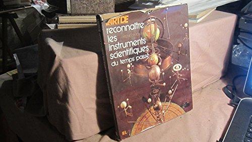 9782010010934: L'Art de reconnaître les instruments scientifiques du temps passé