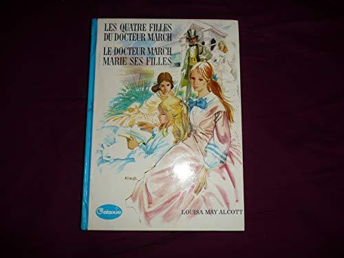 9782010012563: Les quatre filles du docteur march / Le docteur march marie ses filles (la galaxie)