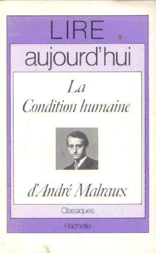 Lire Aujourd'Hui: La Condition Humaine, De Malraux (French Edition) (9782010013225) by M Brueziere