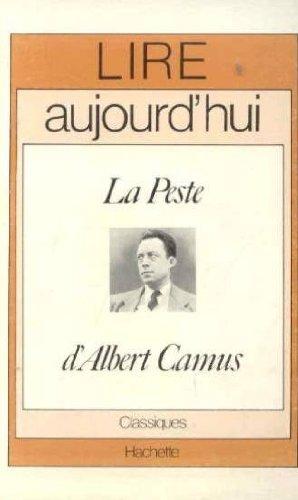 """Lire Aujourd'hui : """"La Peste"""" d'Albert Camus: BRUEZIERE Maurice"""