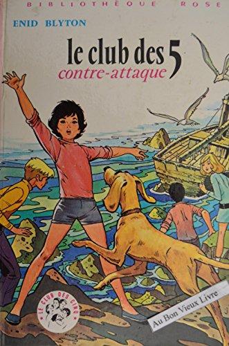 9782010013515: Le Club des 5 contre-attaque (Bibliotheque rose)