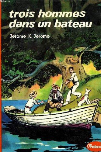 9782010013676: Trois hommes dans un bateau (La Galaxie)