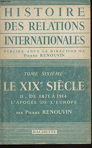 Histoire des Relations Internationales - Tome 6: