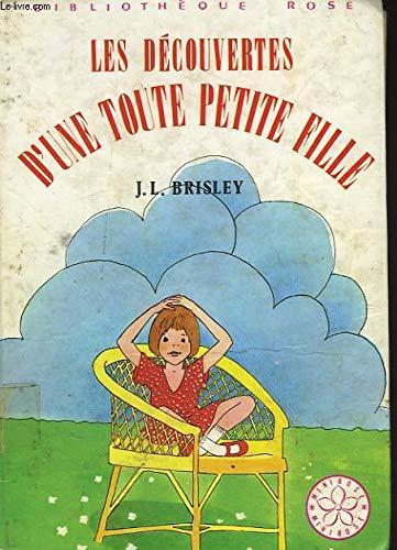 Les Découvertes d'une toute petite fille (Bibliothèque rose) (2010014944) by [???]